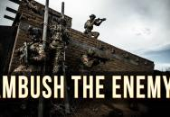 AMBUSH THE ENEMY!